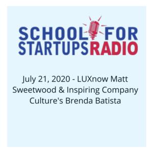 July 21, 2020 - LUXnow Matt Sweetwood & Inspiring Company Culture's Brenda Batista